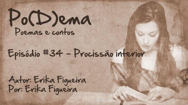Po(D)ema #34 – Procissão Interior