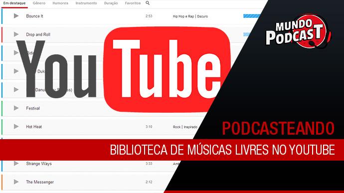 Biblioteca de músicas livres no Youtube