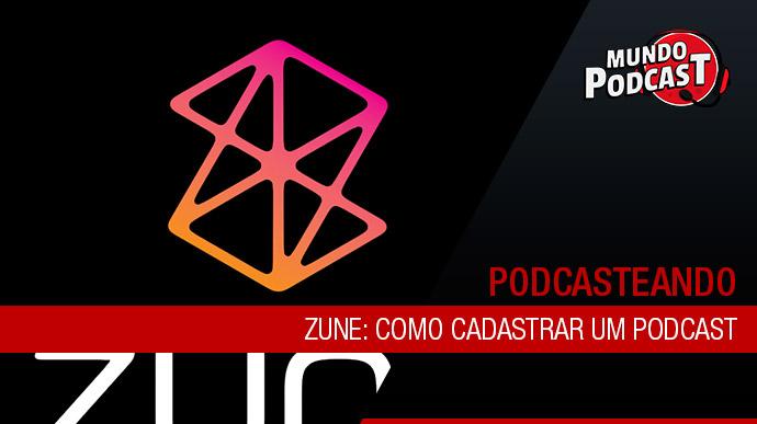 Zune: Como cadastrar um podcast