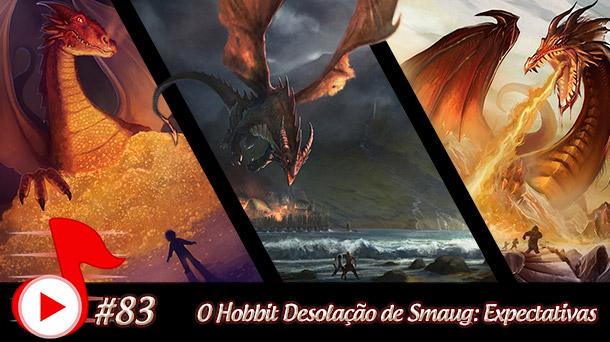 Telhacast #83 – O Hobbit Desolação de Smaug: Expectativas