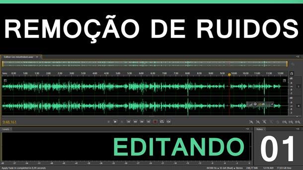Editando #1 – Remoçío de Ruídos   Adobe Audition
