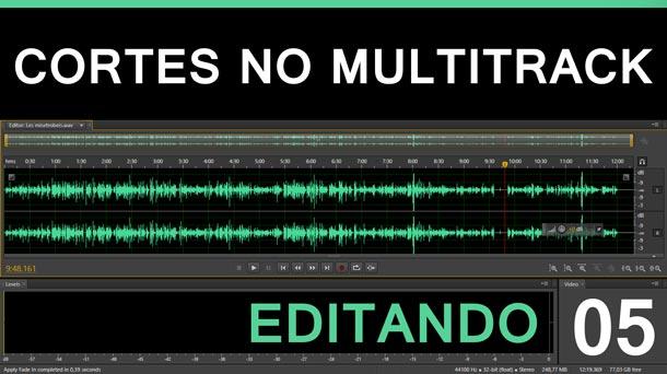 Editando #5 – Cortes de Áudio no Multitrack | Adobe Audition