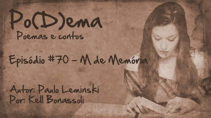 Po(D)ema #70 – M de Memória