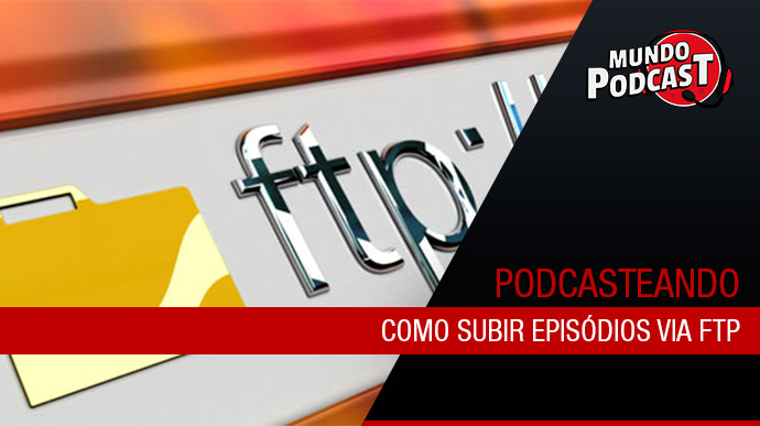 Como subir episódios via FTP