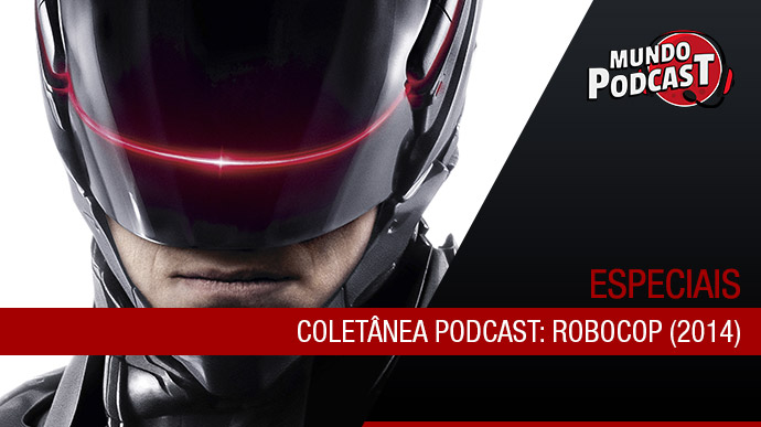 Coletânea Podcast: Robocop