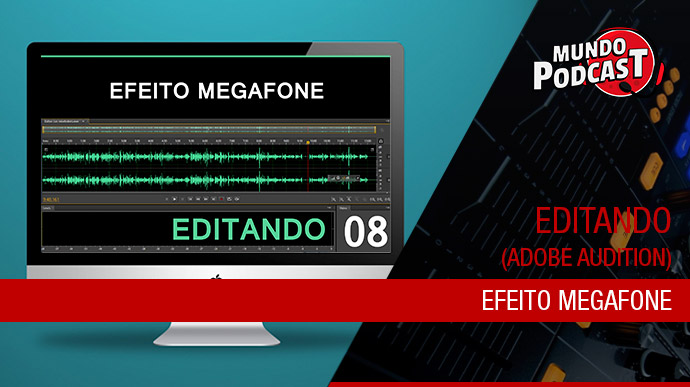 Efeito Megafone – Adobe Audition