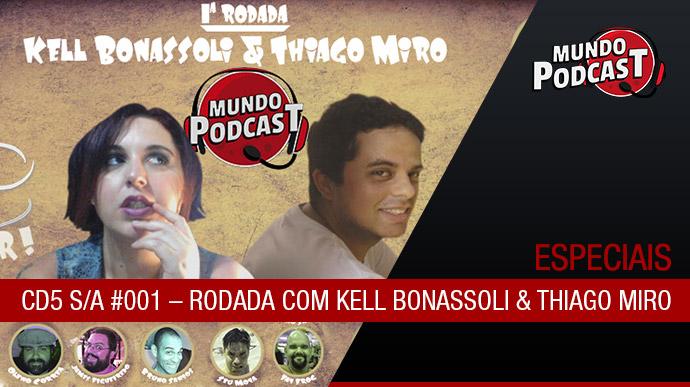 Cd5 S/A – Rodada com Kell Bonassoli e Thiago Miro