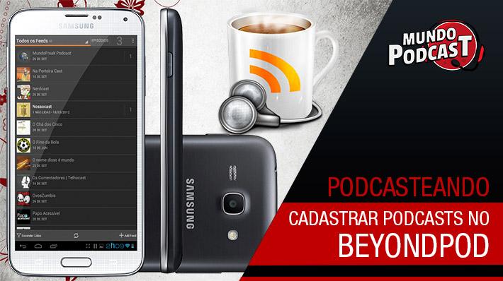 Cadastrar podcasts no BeyondPod