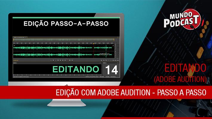 Edição com Adobe Audition – Passo a Passo