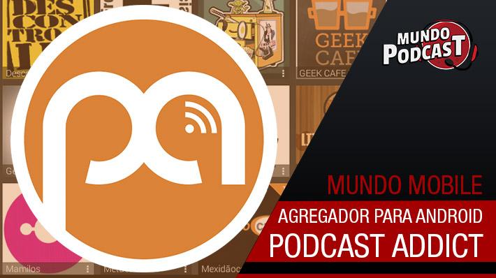 Podcast Addict – Agregador para Android