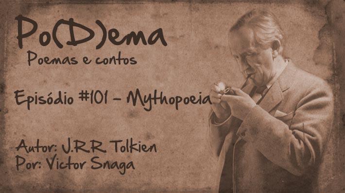 Po(D)ema #101 – Mythopoeia