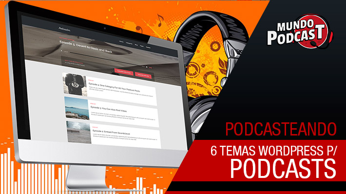 6 Temas WordPress para Podcasts