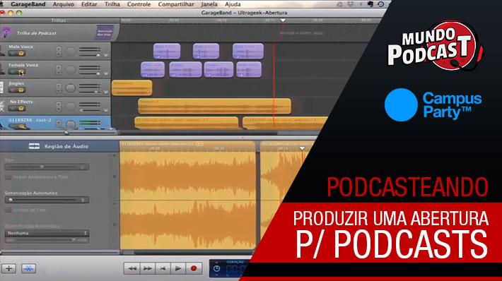 Como produzir uma abertura de podcast