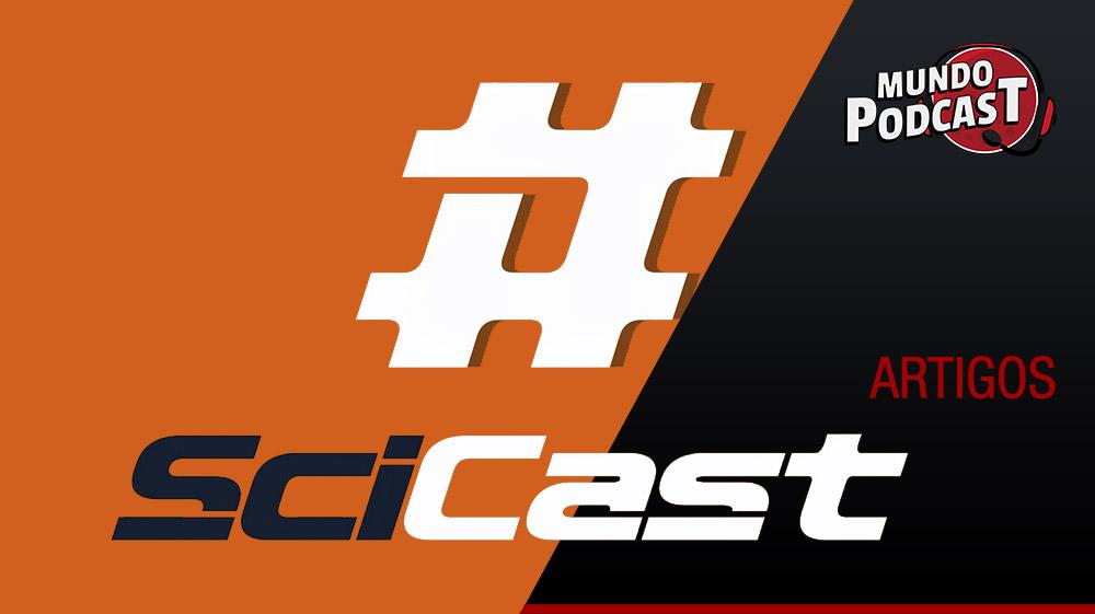 Scicast – Porque a ciência deve ser divertida