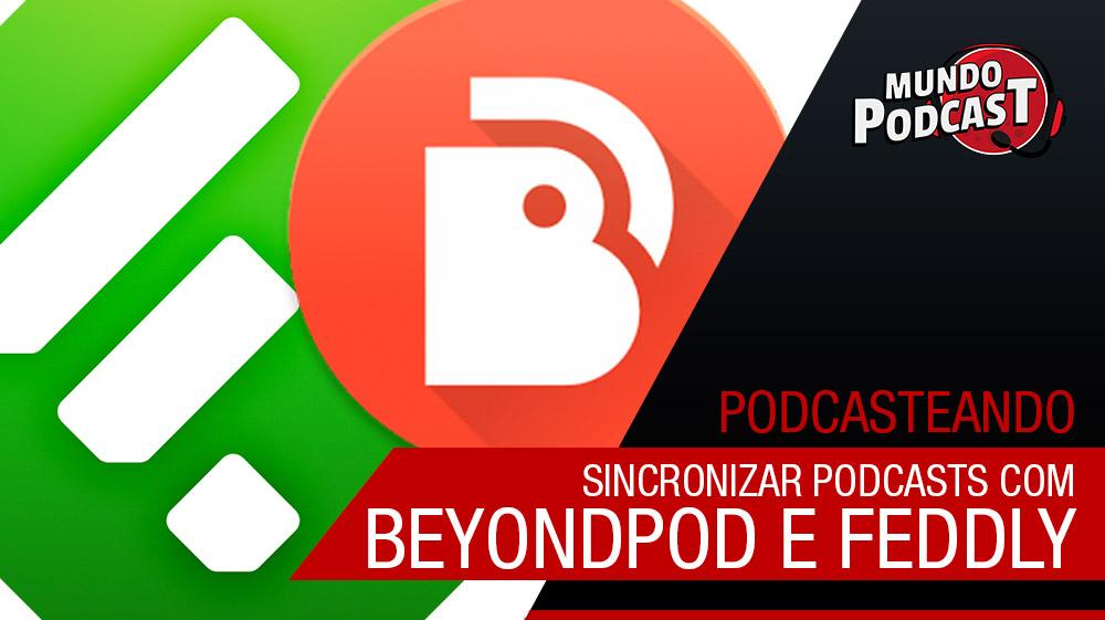 Sincronizar Podcasts no Android e Desktop