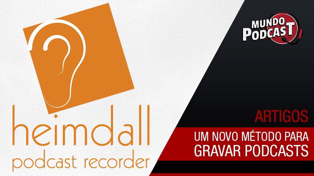 Heimdall Podcast Recorder