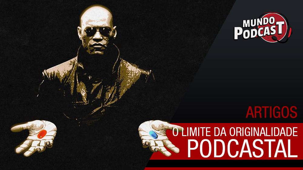 O Limite da Originalidade Podcastal