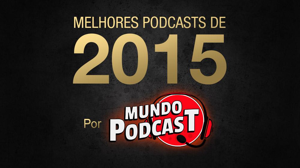 Melhores Podcasts de 2015