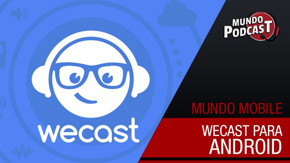 Wecast – Agregador de Podcasts para Android