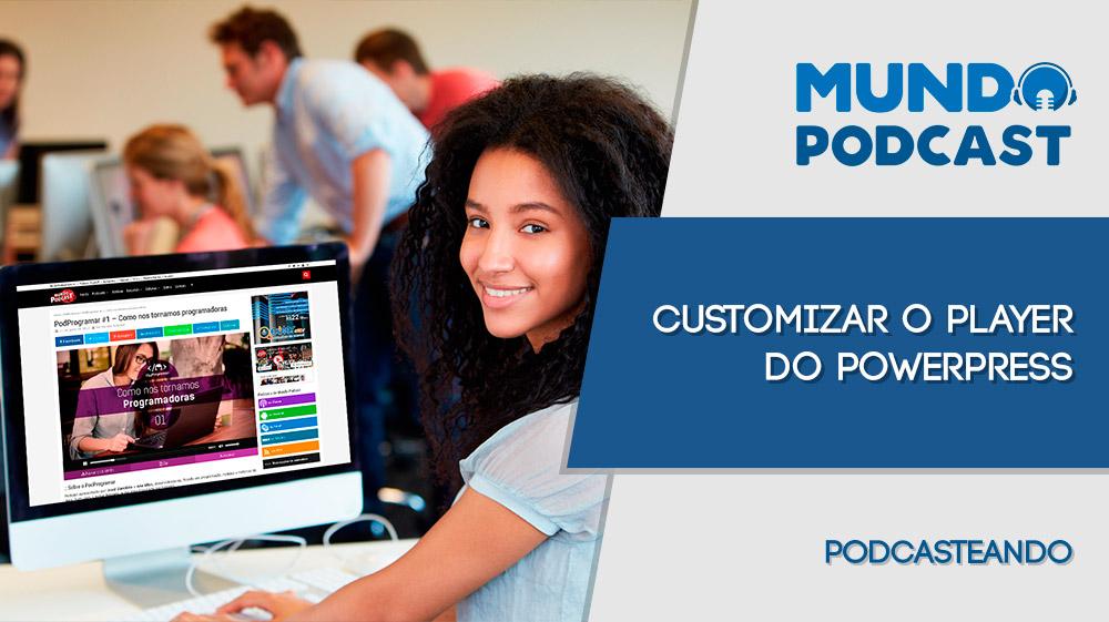 Customizar o Player do Powerpress