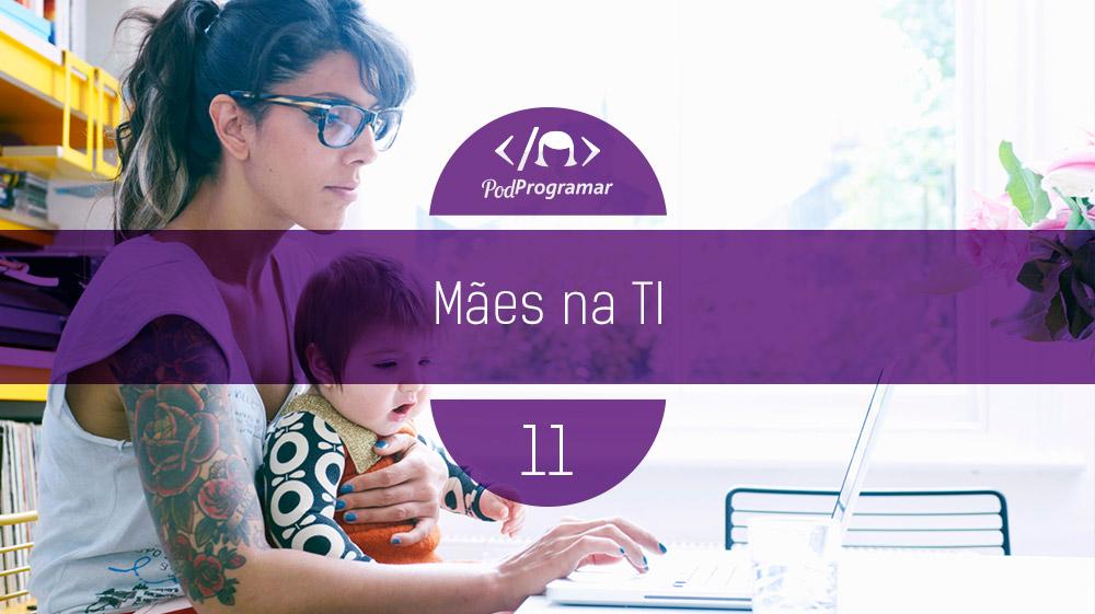 PodProgramar #11 – Míes na TI