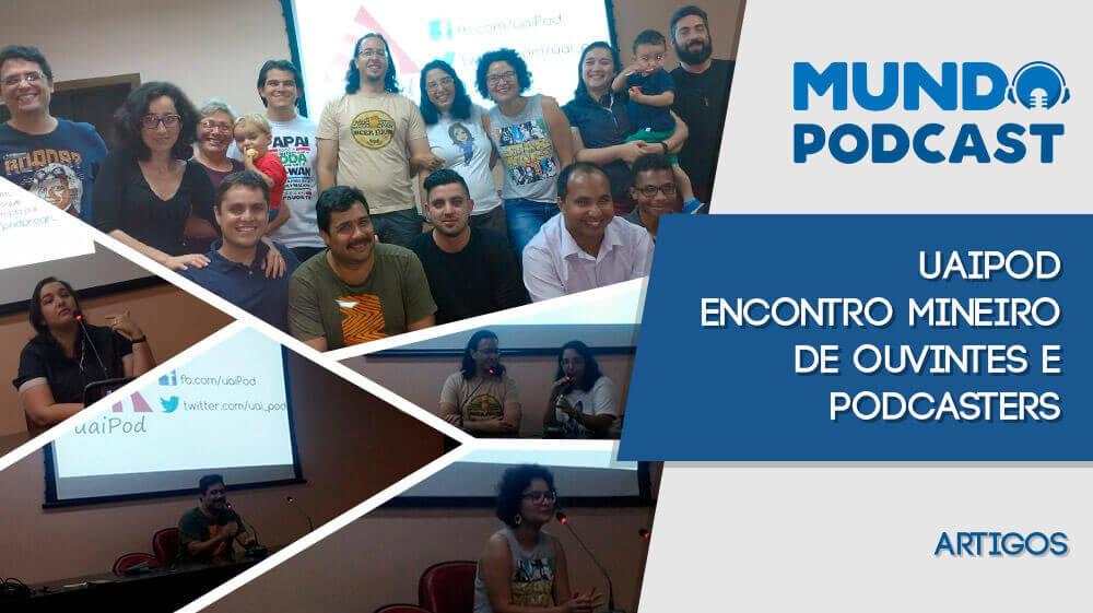uaiPod – Encontro Mineiro de Ouvintes e Podcasters