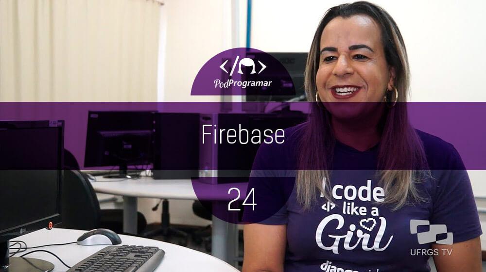 PodProgramar #24 – Firebase