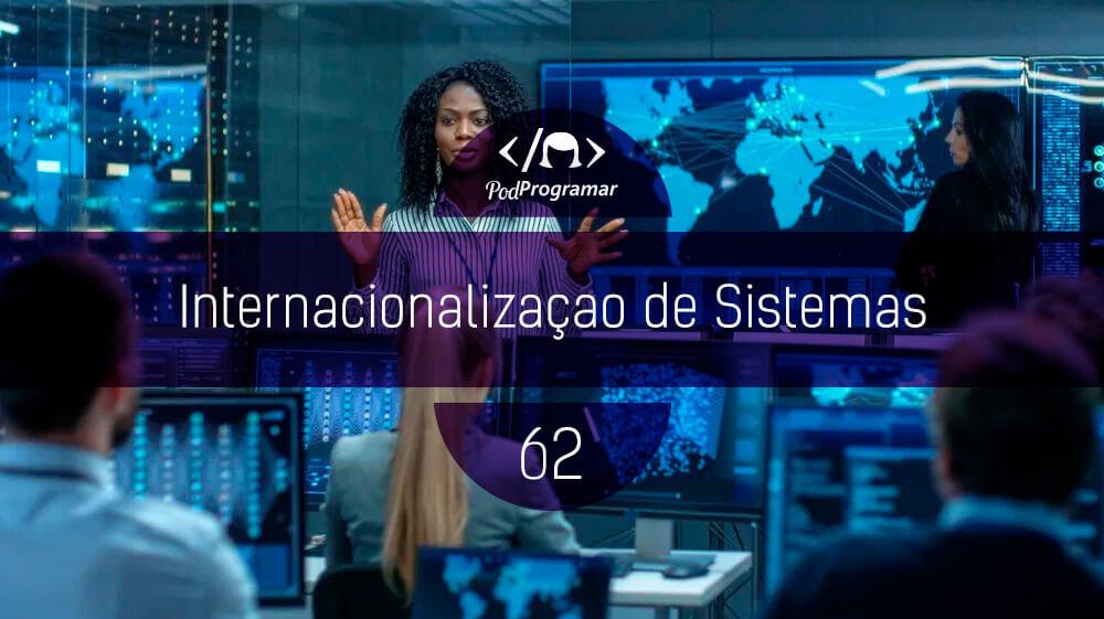 PodProgramar #62 РInternacionaliza̤̣o de Sistemas