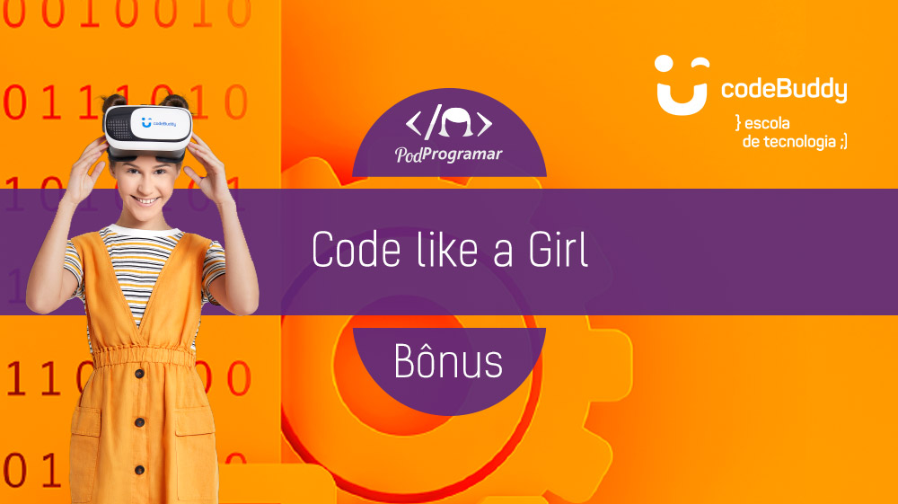 PodProgramar Bônus – Code like a Girl – codeBuddy