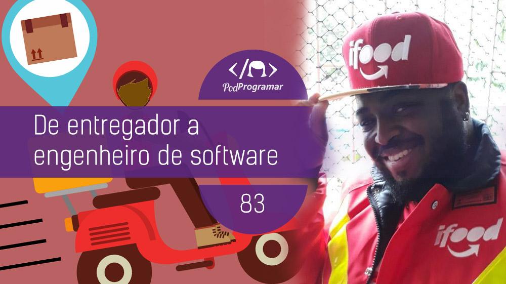 PodProgramar #83 – De Entregador a Engenheiro de Software, por Vitor Rodrigues
