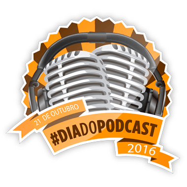 Dia do POdcast 2016