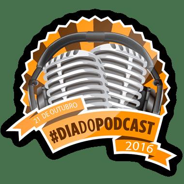 Dia do POdcast 2016