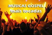 Top 100 músicas gospel mais tocadas do momento