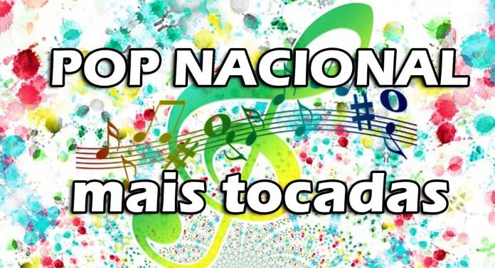músicas Pop Nacional mais tocadas