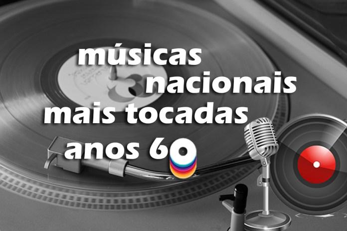 Top 50 Músicas Nacionais Mais Tocadas nos Anos 60