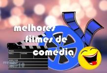 Top 10 melhores filmes de comédia