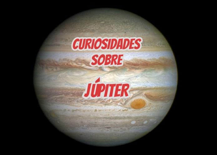 Top 10 curiosidades sobre Júpiter
