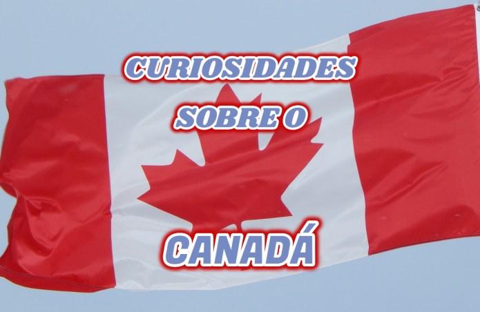 Top 10 curiosidades sobre o Canadá