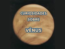 Curiosidades sobre Vênus