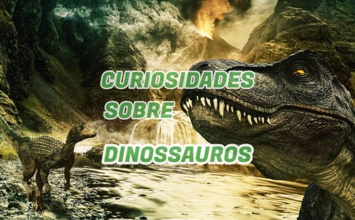 Top 10 curiosidades sobre Dinossauros