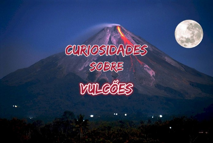 Top 10 curiosidades sobre Vulcões