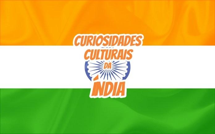 Top 10 curiosidades culturais da Índia