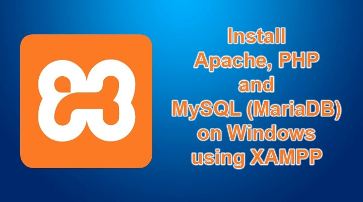 Установите Apache, PHP и MySQL (MariaDB) в Windows с помощью XAMPP