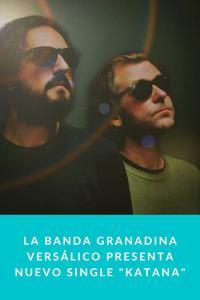 "La banda granadina Versálico presenta nuevo single ""Katana"""