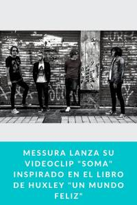 """Messura lanza su Videoclip """"Soma"""" inspirado en el libro de Huxley """"Un mundo feliz"""""""