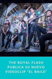 "The Royal Flash publica su nuevo videoclip ""El Baile"""