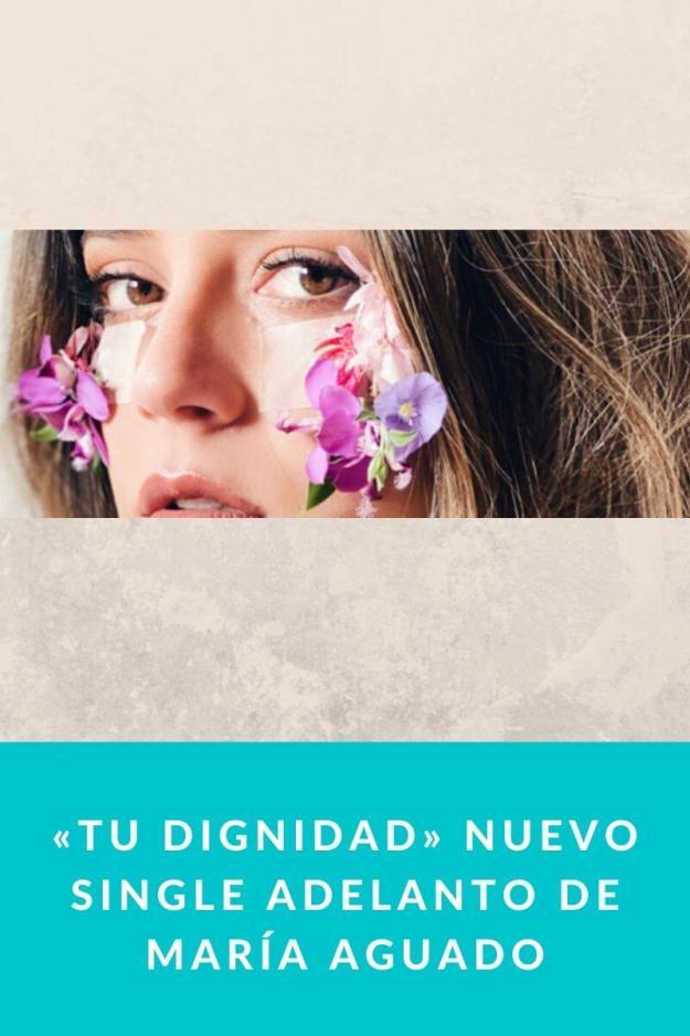 «Tu dignidad» Nuevo single adelanto de María Aguado