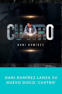 Dani Ramírez lanza su nuevo disco 'Cu4tro'