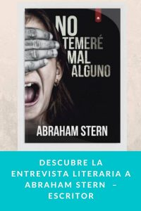 Descubre la entrevista literaria a Abraham Stern  – Escritor