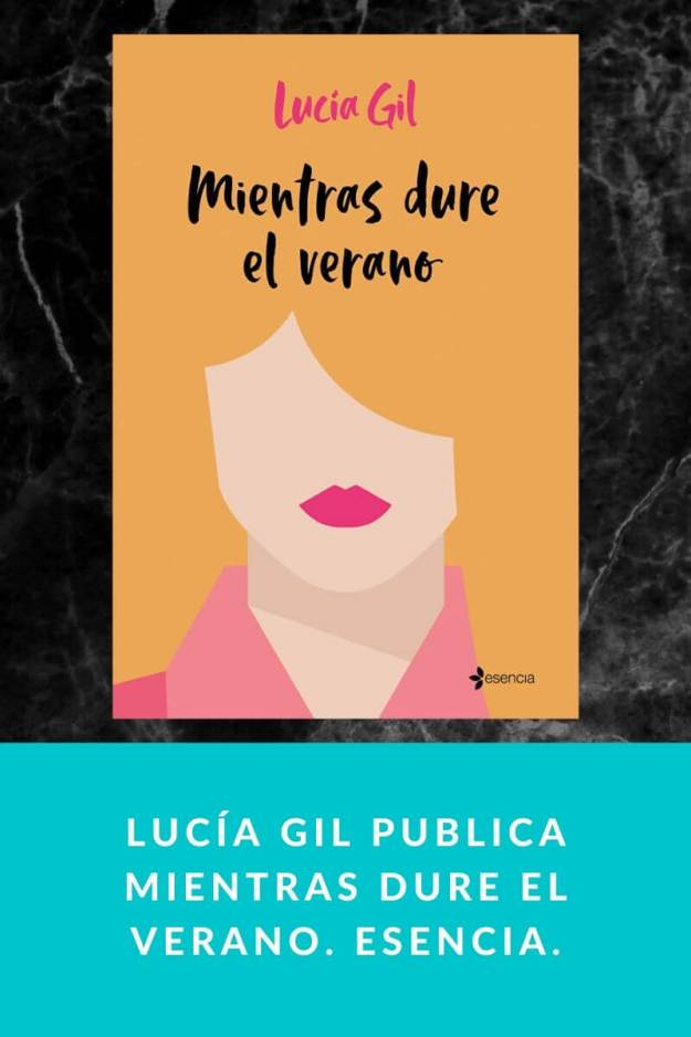 Lucía Gil publica Mientras dure el verano. Esencia.